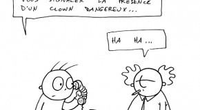 Qu'en est-il des clowns agressifs…